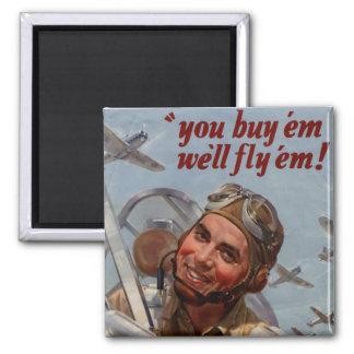 """You Buy 'em and We'll Fly 'em"""" Magnet"""