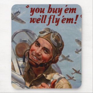 "You Buy 'em and We'll Fly 'em"" Mouse Pad"