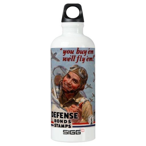 """You Buy 'em and We'll Fly 'em"""" SIGG Traveler 0.6L Water Bottle"""