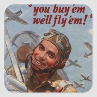 "You Buy 'em and We'll Fly 'em"" Square Sticker"