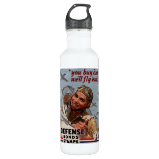 """You Buy 'em and We'll Fly 'em"""" Stainless Steel Water Bottle"""