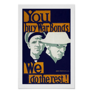 You Buy War Bonds, We do the Rest! (border) Poster