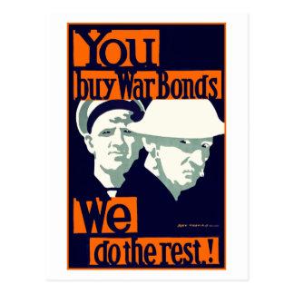 You Buy War Bonds We Do the Rest Postcard