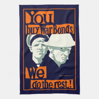You Buy War Bonds ~ We Do the Rest Towels