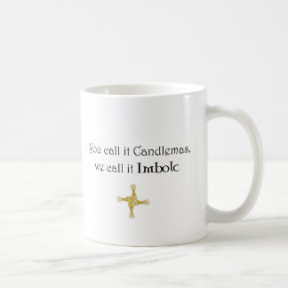 You Call It Candlemas, We Call It Imbolc Coffee Mug