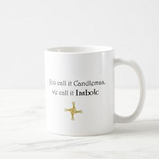 You Call It Candlemas, We Call It Imbolc Coffee Mug