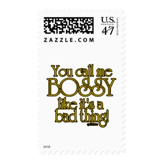 You call me BOSSY... Postage