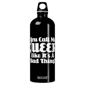 You Call me Queer... Water Bottle