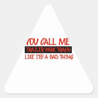 You call me trailer trash triangle stickers