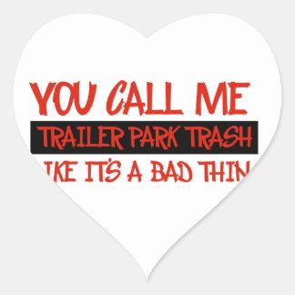 You call me trailer trash sticker