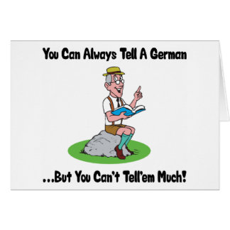 You Can Always Tell A German ... But Not Much Card
