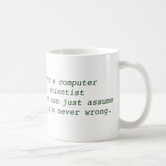 You Can Assume I'm Never Wrong - Computer Science Coffee Mug