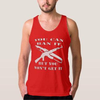 You Can Ban It But You Won't Get It AK47 Tank Top
