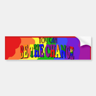 You Can Be the Change Bumper Sticker