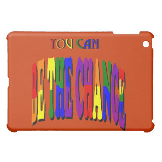 You Can Be the Change iPad Case