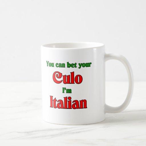 You can bet your Culo, I'm Italian Coffee Mug