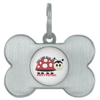 You Can Bug Me Anytime! Pet ID Tag
