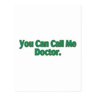 You  Can Call Me Doctor. Postcard
