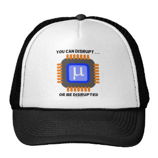 You Can Disrupt ... Or Be Disrupted Microprocessor Trucker Hat