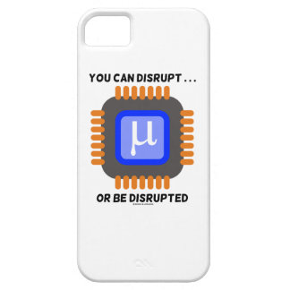 You Can Disrupt ... Or Be Disrupted Microprocessor iPhone SE/5/5s Case
