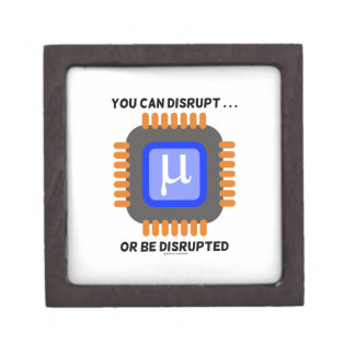 You Can Disrupt ... Or Be Disrupted Microprocessor Jewelry Box