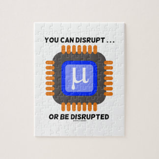 You Can Disrupt ... Or Be Disrupted Microprocessor Jigsaw Puzzle
