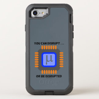 You Can Disrupt ... Or Be Disrupted Semiconductor OtterBox Defender iPhone 7 Case