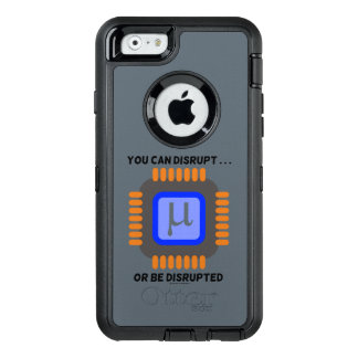 You Can Disrupt ... Or Be Disrupted Semiconductor OtterBox Defender iPhone Case