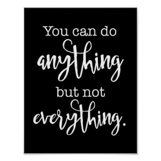 You can do Anything, but not EVERYTHING Poster
