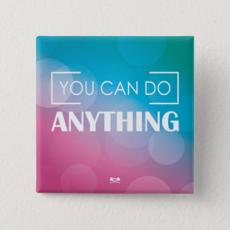 You Can Do Anything Button