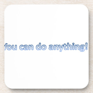 You can do anything! coaster