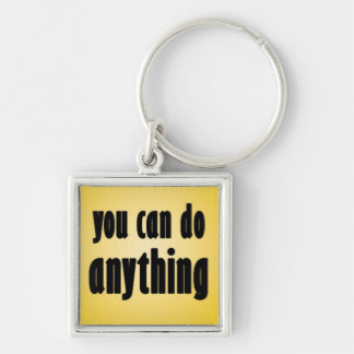 You Can Do Anything Keychain