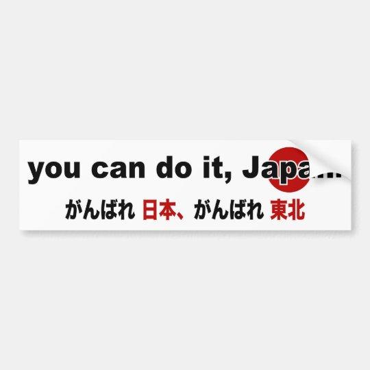 You Can Do It, Japan! Bumper Sticker B