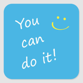 You Can Do It. Square Stickers