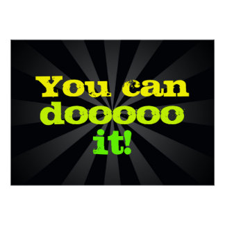 You can doooo it! Motivational Poster