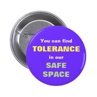 You can find TOLERANCE in our SAFE SPACE Button