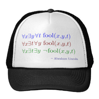 You can fool all of the people some of the time trucker hat