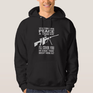 You Can Give Peace a Chance... Hoody