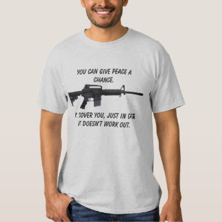 YOU can give peace a chance... Tee Shirt