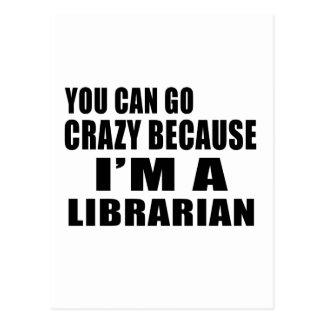 YOU CAN GO CRAZY I'M LIBRARIAN POSTCARD