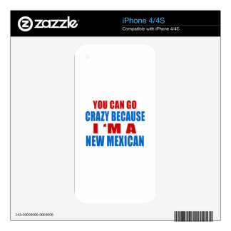 YOU CAN GO CRAZY I'M NEW MEXICAN SKINS FOR THE iPhone 4S