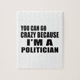 YOU CAN GO CRAZY I'M POLITICIAN PUZZLE