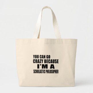 YOU CAN GO CRAZY I'M SCHOLASTIC PHILOSOPHER JUMBO TOTE BAG