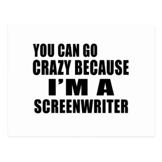 YOU CAN GO CRAZY I'M SCREENWRITER POSTCARD