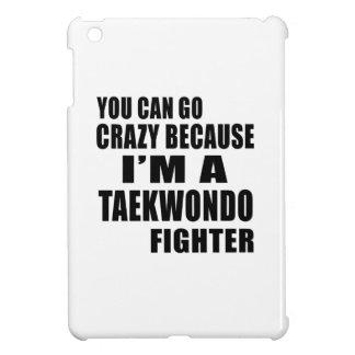YOU CAN GO CRAZY, I'M TAEKWONDO FIGHTER CASE FOR THE iPad MINI