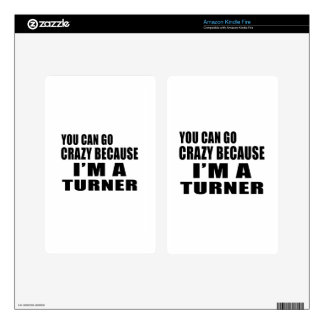 YOU CAN GO CRAZY I'M TURNER SKINS FOR KINDLE FIRE