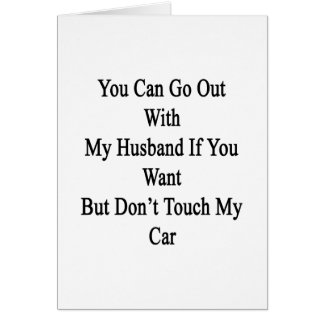 You Can Go Out With My Husband If You Want But Don Card