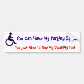 You can have my handicapped space bumper stickers