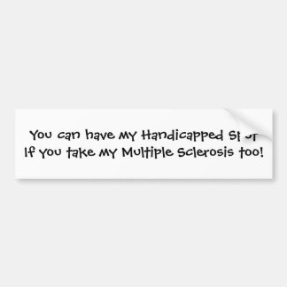 You can have my Handicapped Spot... Bumper Sticker