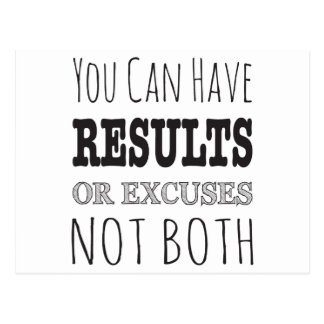 You can have results or excuses not both postcard